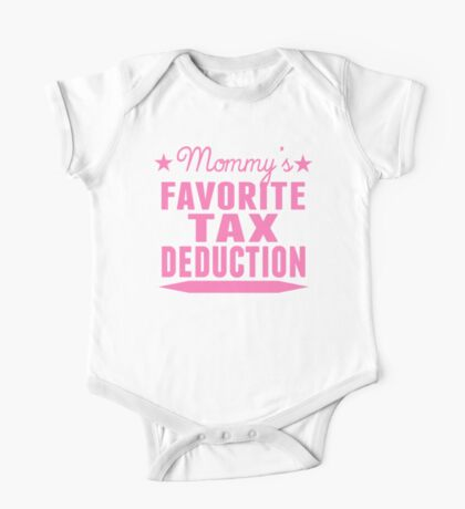 Mommy's Favorite Tax Deduction One Piece - Short Sleeve
