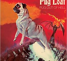 Pugloaf Pug Out of Hell by darklordpug