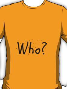Qui? T-Shirt