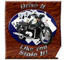 Triumph Bonneville Drive It Like You Stole It Poster