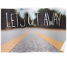Let's Get Away Poster