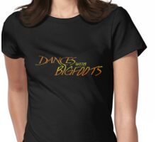 Dances with Bigfoot  Womens Fitted T-Shirt