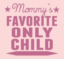 Mommy's Favorite Only Child One Piece - Long Sleeve