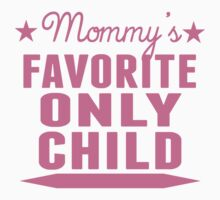 Mommy's Favorite Only Child Kids Tee