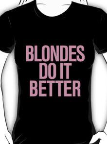 Blondes do it Better. T-Shirt