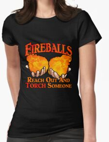Reach Out And Torch Someone Womens Fitted T-Shirt