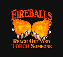 Reach Out And Torch Someone T-Shirt