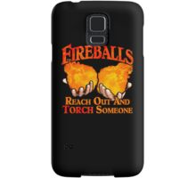 Reach Out And Torch Someone Samsung Galaxy Case/Skin