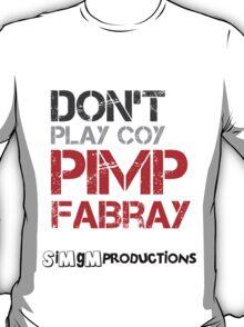 Don't Play Coy Pimp Fabray T-Shirt