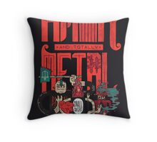 Amok and Totally Metal Throw Pillow