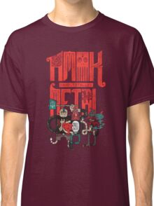 Amok and Totally Metal Classic T-Shirt