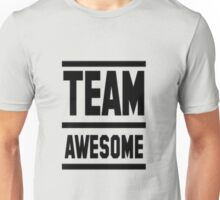 Team Awesome Unisex T-Shirt