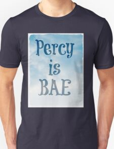 Percy is BAE Unisex T-Shirt