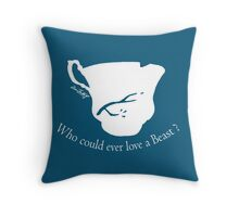 Who could ever love a Beast ? Throw Pillow
