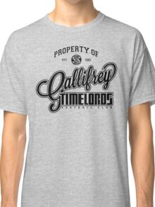 Property of Gallifrey Timelords Football Club Classic T-Shirt