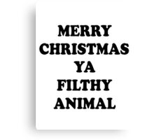 merry christmas ya filthy animal Canvas Print