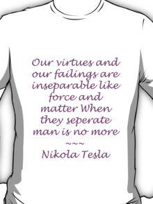 Nikola Tesla Quote - Purple lettering T-Shirt