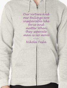 Nikola Tesla Quote - Purple lettering Zipped Hoodie