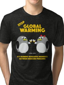 Global warming is ruining romantic moments Tri-blend T-Shirt