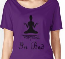 Namaste - In Bed Women's Relaxed Fit T-Shirt