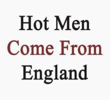 Hot Men Come From England  by supernova23