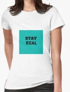 STAY REAL Womens Fitted T-Shirt