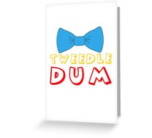 Tweedle Dum Greeting Card