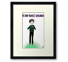 PJ, Tiny Planet Explorer Framed Print