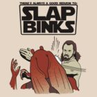 Slap Binks by Faniseto