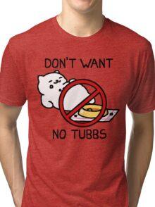 Neko Atsume - Don't Want No Tubbs Tri-blend T-Shirt