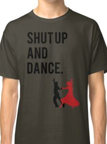 Shut Up and Dance (With Me) Walk the Moon song inspired design. (shutup and dance/shut-up and dance) Classic T-Shirt