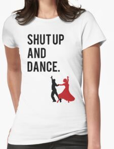 Shut Up and Dance (With Me) Walk the Moon song inspired design. (shutup and dance/shut-up and dance) Womens Fitted T-Shirt
