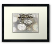 Ecc 3 1–8 To every thing there is a season Framed Print