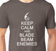 Keep Calm and Blade Beam Enemies Unisex T-Shirt