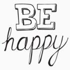 Be Happy by Marianaramirez