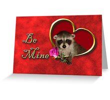 Be Mine Raccoon Greeting Card