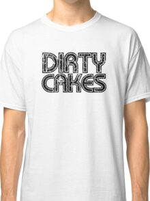 Dirty Cakes Tee Classic T-Shirt