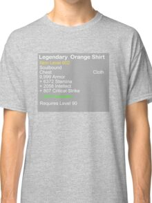 Legendary Orange Shirt Classic T-Shirt