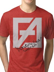 Sometimes you have to fall Tri-blend T-Shirt