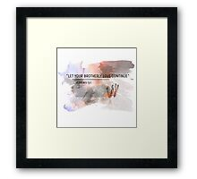 let your brotherly love continue  Framed Print