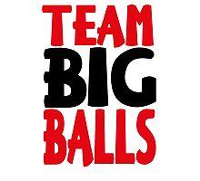 Team Big Balls Photographic Print