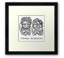 Strange Neighbours Framed Print