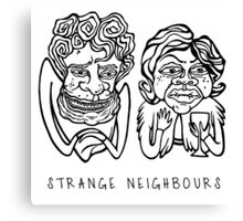 Strange Neighbours Canvas Print
