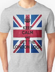 Keep Calm and Get The London Look T-Shirt