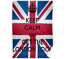 Keep Calm and Get The London Look Poster