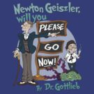 Newton Geiszler, will you Please Go Now! by Sarah Myer