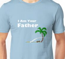 I am Your Father..... Unisex T-Shirt