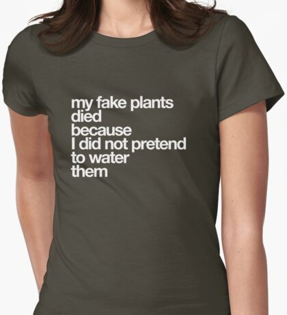 my fake plants Womens Fitted T-Shirt