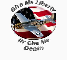 P-51 Mustang Give Me Liberty Unisex T-Shirt