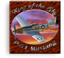 P-51 Mustang King of the Sky Canvas Print